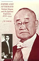 Empire and Aftermath: Yoshida Shigeru and the Japanese Experience, 1878-1954 (East Asian Monograph)