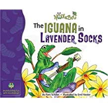 The Iguana in Lavender Socks (Noodlebug Story Books) by Pam Schiller (2006-05-29)