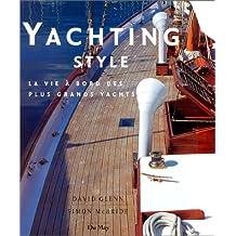 Yachting Style : La vie à bord des plus grands yachts
