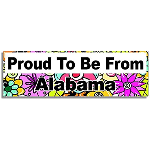 Proud To Be From Alabama Car Sticker Sign / Auto Adesivi - Decal Bumper Sign - 5 Colours - Flowers