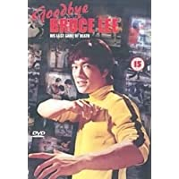 Goodbye Bruce Lee - His Last Game Of Death