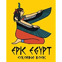 Epic Egypt - Egyptian Adult Coloring / Colouring Book - Relaxation Stress Art: 37 patterns to color in, with only one design per page