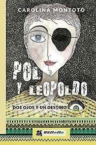 Pol y Leopoldo: Dos ojos y un destino par Carolina Montoto