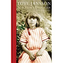 Sculptor's Daughter: A Childhood Memoir by Tove Jansson (2015-04-02)