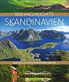 Bildband Skandinavien Alle Ziele, die Sie gesehen haben sollten: Die schönsten Reiseziele in Dänemark, Schweden, Norwegen und Finnland bis zum ... Grönland und Spitzbergen (Highlights)