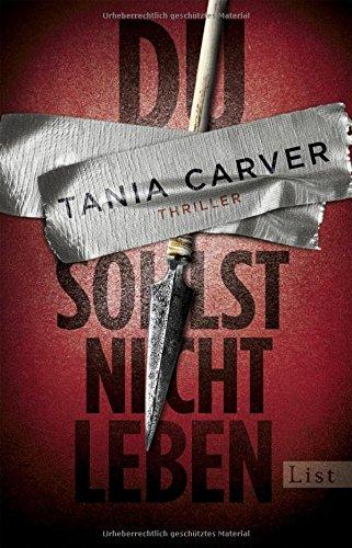 Buchseite und Rezensionen zu 'Du sollst nicht leben' von Tania Carver