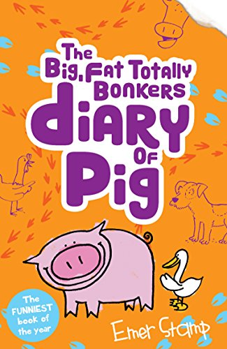 Pig 4: The (big, fat, totally bonkers) Diary of Pig (English Edition) -