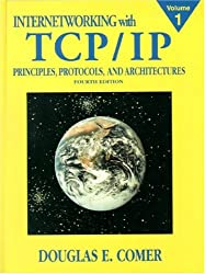 Comer, Douglas E.: Internetworking with TCP/IP, Vol.1: Principles, Protocols, and Architectures