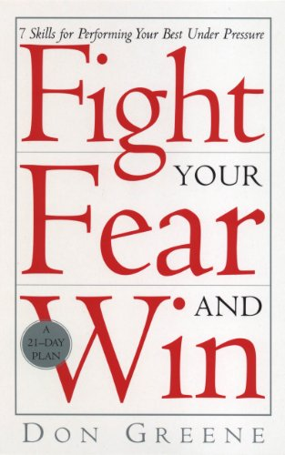 Fight Your Fear And Win: 7 Skills for performing your best under pressure (English Edition) (Tom Greene)