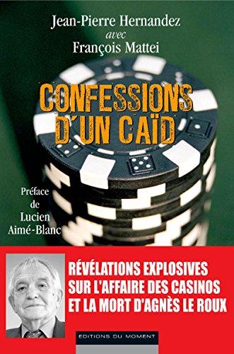 CONFESSIONS D'UN CAID par Jean-pierre Hernandez
