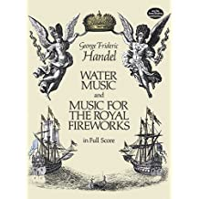 Water Music and Music for the Royal Fireworks in Full Score (Dover Music Scores) by Handel, George Frideric, Music Scores (1986) Paperback