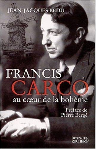 Francis Carco : au coeur de la bohme