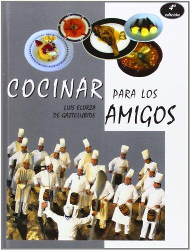Cocinar para los amigos por Luis Elorza De Gaztelubide