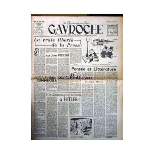 GAVROCHE [No 130] du 20/03/1947 - LA VRAIE LIBERTE DE LA PRESSE PAR JEAN TEXCIER - PENSE ET LITTERATURE PAR JULIEN BENDA - NE DONNEZ AS RAISON A HITLER - GRUM.