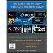 INSTALLING KODI FOR BEGINNERS: A SIMPLE GUIDE ON HOW TO GET THE MOST OUT OF YOUR FIRE TV STICK (1 Book 3)
