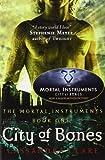 City of Bones (Mortal Instruments, Bk 1) by Cassandra Clare(1905-06-29)