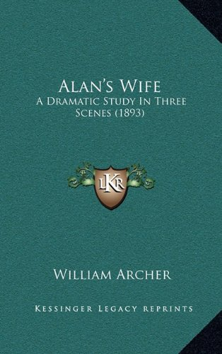 Alan's Wife: A Dramatic Study in Three Scenes (1893)