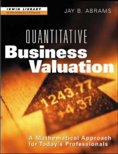 Quantitative Business Valuation: A Mathematical Approach for Today's Professionals (Irwin Library of Investment & Finance)