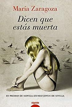 Dicen que estás muerta (Algaida Literaria - Premio Ateneo Joven De Sevilla) de [Hidalgo, María Zaragoza ]