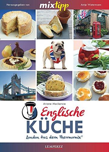 Preisvergleich Produktbild mixtipp: Englische Küche: London aus dem Thermomix (Edition Lempertz)