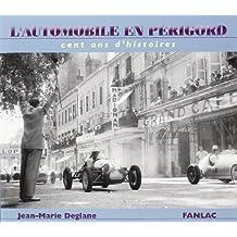 L'automobile en Périgord : Cent ans d'histoire