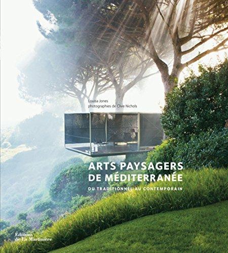 Arts paysagers de Méditerranée : Du traditionnel au contemporain par Louisa Jones