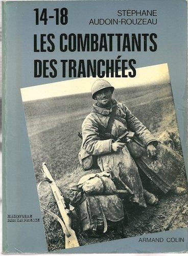 14-18 : LES COMBATTANTS DES TRANCHEES