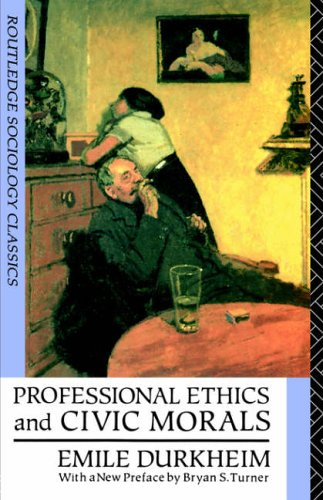 Professional Ethics and Civic Morals (Routledge Classics in Sociology)