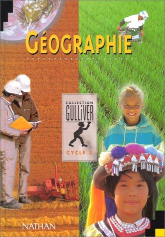 Gulliver géographie, multiclasse, niveau 3. Livre de l'élève par Nguyen, Baillat, Szwarc