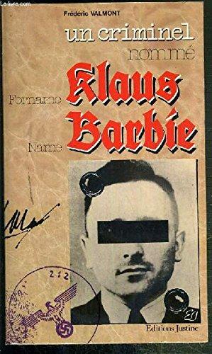 Un Criminel Nomme : Klaus Barbie