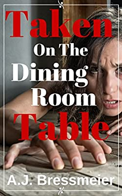Taken on the Dining Room Table (Taboo, Barely Eighteen, Man of the House, Brat) - inexpensive UK dining table shop.