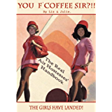 You F'Coffee Sir?!!! (The Real Air Hostesses' Handbook Book 1)
