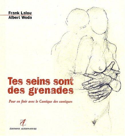 Tes seins sont des grenades par Franck Lalou, Albert Woda