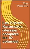 Les Frères Karamazov (Version complète les 10 volumes) - Format Kindle - 6,76 €