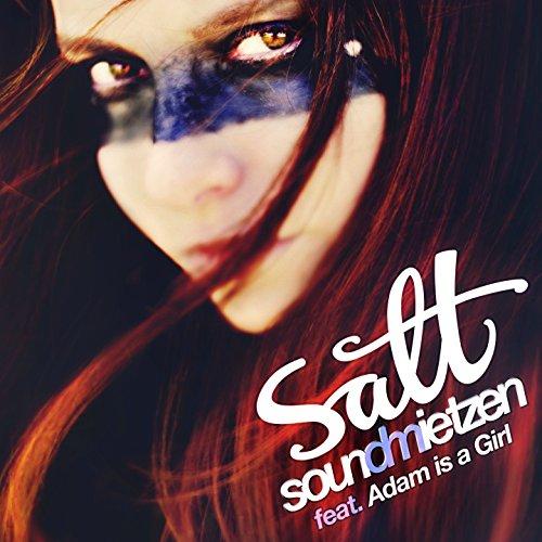Soundmietzen feat. Adam is a Girl - Salt