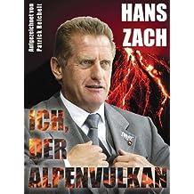 Ich, der Alpenvulkan. Die Autobiografie des Eishockeybundestrainers.