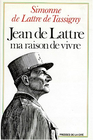 Jean de Lattre, ma raison de