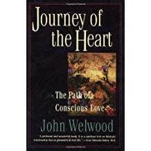 Journey of the Heart: The Path of Conscious Love by Welwood, John (1996) Paperback