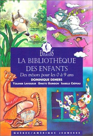 La Bibliothèque des enfants : Des trésors pour les 0 à 9 ans par Collectif