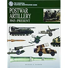 Postwar Artillery 1945-Present: The Essential Weapons Identification Guide