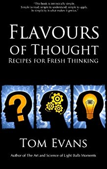 Flavours of Thought: Recipes for Fresh Thinking (Metaphysical Explorations Book 1) by [Evans, Tom]