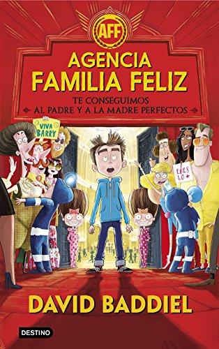 Agencia Familia Feliz: Te conseguimos al padre y a la madre perfectos (Otros títulos La Isla del Tiempo)