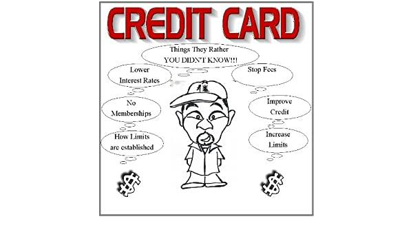 CREDIT CARDS THING THEY RATHER YOU DIDNT KNOW! eBook: GEORGE