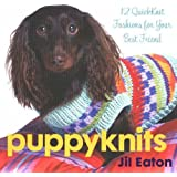 Puppyknits: 12 Fast and Easy Quickknits