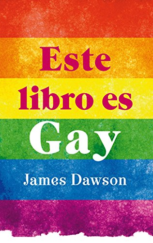 Este libro es gay (Puck juvenil) de [Dawson, James]