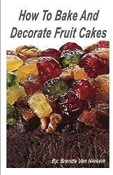How To Bake And Decorate Fruit Cakes by Brenda Van Niekerk (2014-11-05)