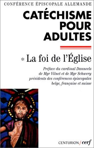 Catéchisme pour adultes : La Foi de l'Eglise
