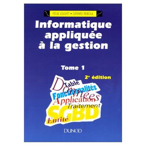 Informatique appliquée à la gestion, tome 1