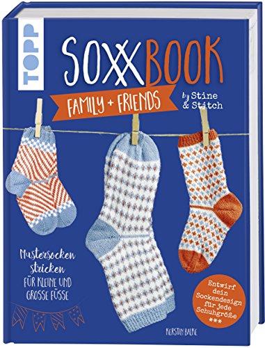 SoxxBook family + friends by Stine & Stitch: Mustersocken stricken für kleine und große Füße. Entwirf dein ganz persönliches Sockendesign. Mit ... Sonderausstattung mit verlängertem Nachsatz -