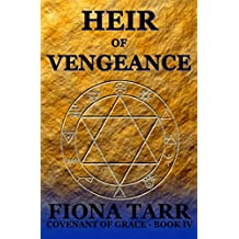 Heir of Vengeance: Epic Heroic Fantasy Series (Covenant of Grace Book 4)